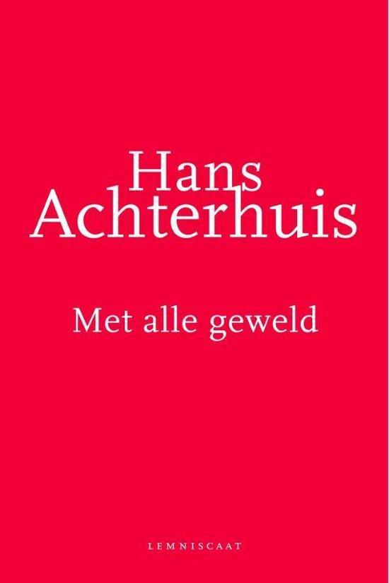 Boek cover Met alle geweld van Hans Achterhuis (Paperback)