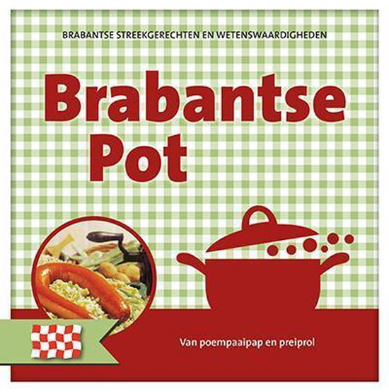Nederlandse streekgerechten en wetenswaardigheden  -   Brabantse pot