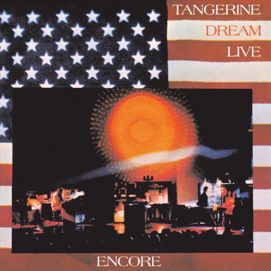 Tangerine Dream - Encore (Tangerine Dream Live)