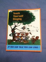 Omslag Teach Yourself Singing If You Can Talk You Can Sing