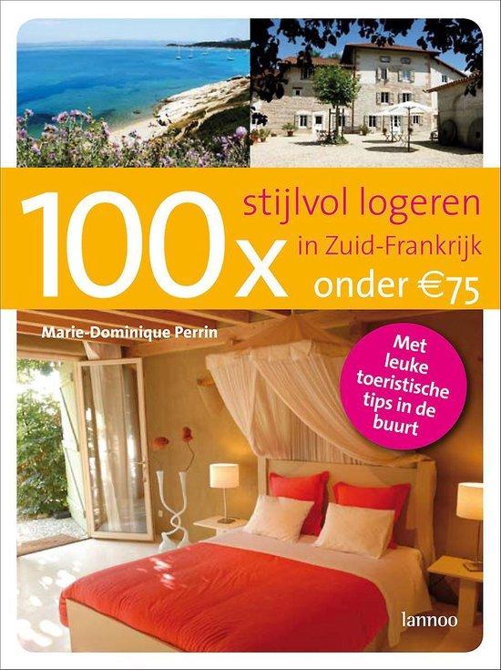 Cover van het boek '100x Stijlvol logeren in Zuid-Frankrijk onder 75 euro' van Marie-Dominique Perrin