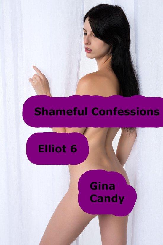 Shameful Confessions: Elliot 6