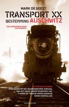 Transport XX. Bestemming Auschwitz