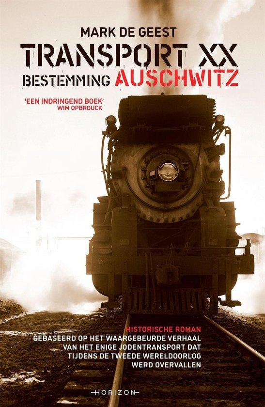 Transport XX. Bestemming Auschwitz - Mark De Geest |