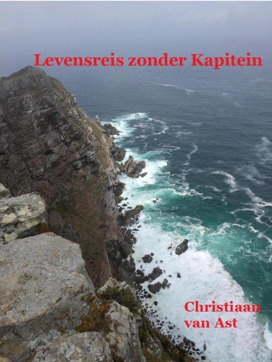 Levensreis Zonder Kapitein - Christiaan van Ast  