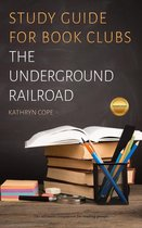 Study Guide for Book Clubs: The Underground Railroad