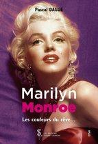 MARILYN MONROE – Les couleurs du rêve…