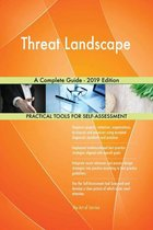 Threat Landscape A Complete Guide - 2019 Edition
