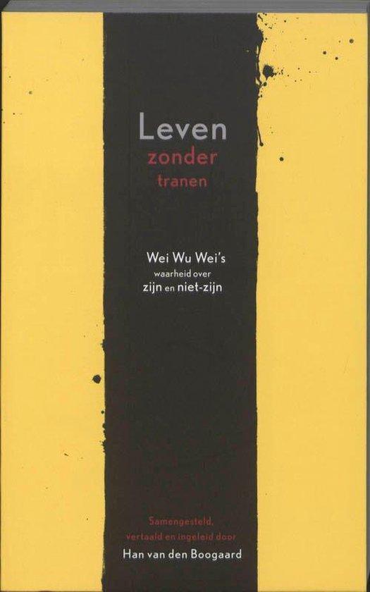 Leven zonder tranen - Han van den Boogaard | Fthsonline.com