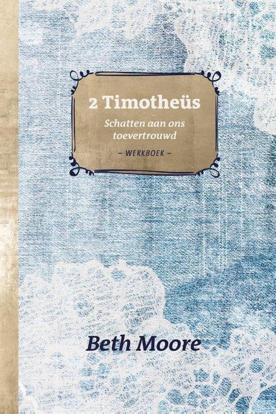 2 Timotheüs - Beth Moore |