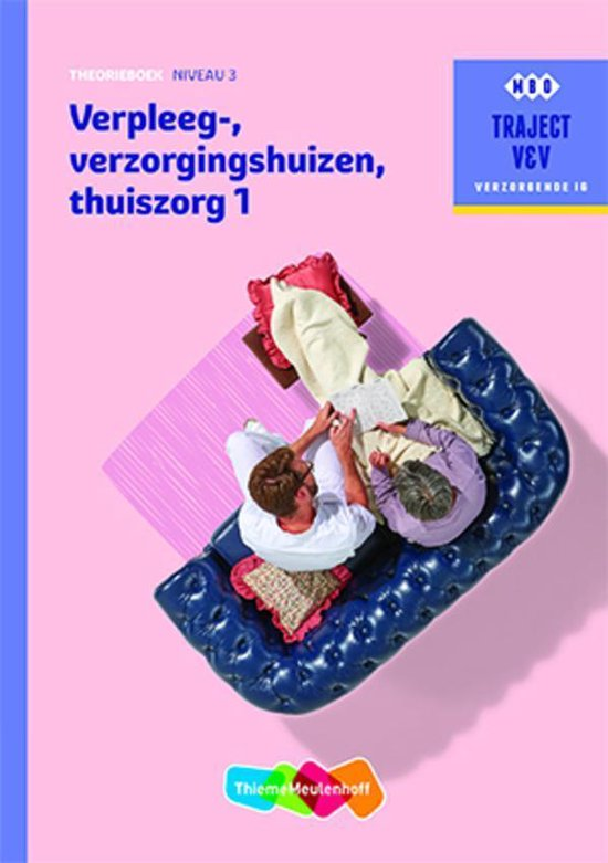 Traject V&V Verzorgende IG - Verpleeg-, verzorgingshuizen, thuiszorg 1 niveau 3 Theorieboek