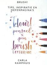 Brush! Kleur! penseel x pen = brushlettering