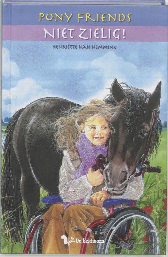Pony Friends 4 - Niet zielig! - Henriette Kan Hemmink |