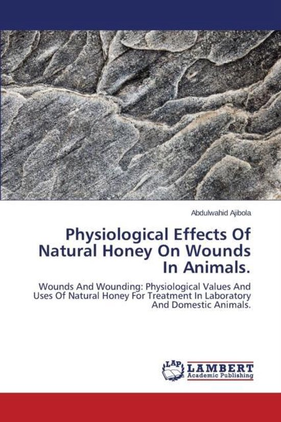 Physiological Effects of Natural Honey on Wounds in Animals