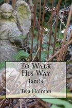To Walk His Way