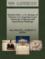 Rachal (Hal) V. U.S. Bureau of Prisons U.S. Supreme Court Transcript of Record with Supporting Pleadings