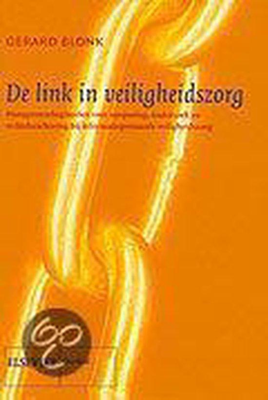 Cover van het boek 'De link in veiligheidszorg / druk 2' van G.N.M. Blonk