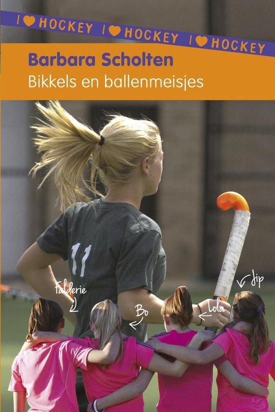 I Love Hockey 2 - Bikkels en ballenmeisjes - Barbara Scholten |