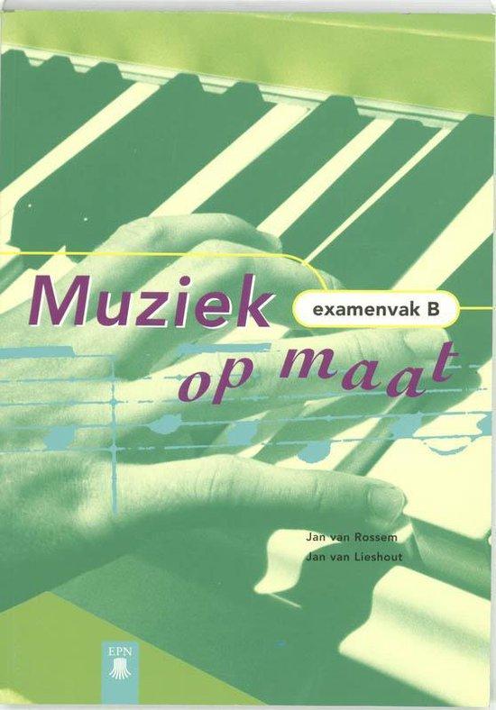 Leerlingenboek Examenvak B Muziek op maat - J. van Rossem |