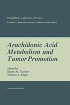 Arachidonic Acid Metabolism and Tumor Promotion
