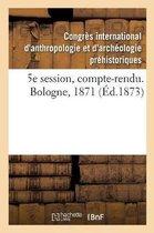 5e session, compte-rendu. Bologne, 1871