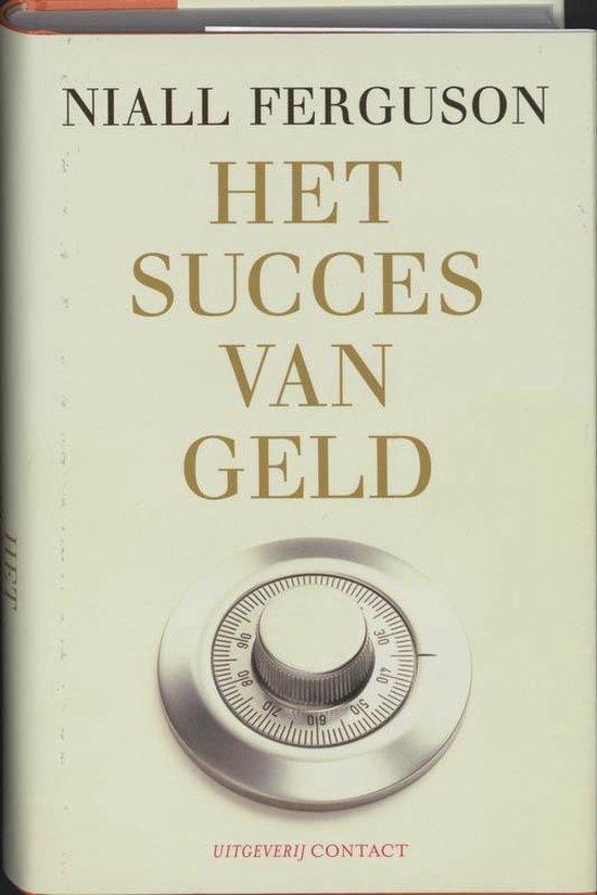 Boek cover Het Succes Van Geld van Niall Ferguson (Hardcover)