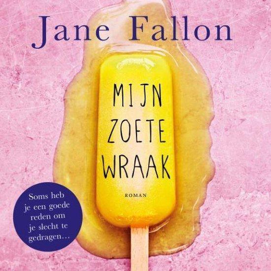 Mijn zoete wraak - Jane Fallon | Readingchampions.org.uk