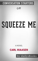 Omslag Squeeze Me: A Novel by Carl Hiaasen: Conversation Starters