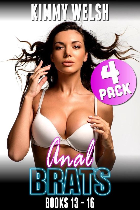Anal Brats Books 13 – 16 : 4-Pack (First Time Anal Erotica)