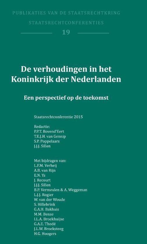 Publikaties van de Staatsrechtkring 19 -   De verhoudingen in het Koninkrijk der Nederlanden
