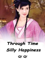 Through Time: Silly Happiness