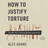 How to Justify Torture