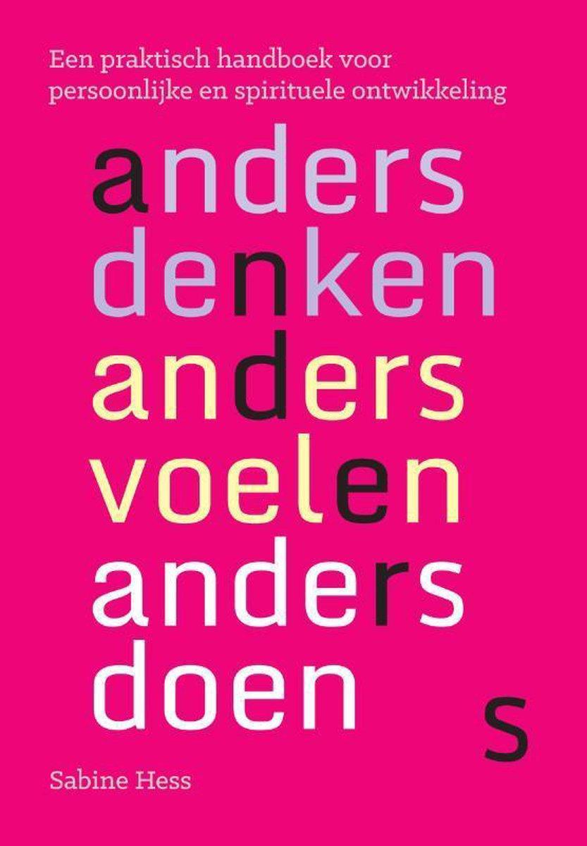 Anders denken, anders voelen, anders doen - Sabine Hess