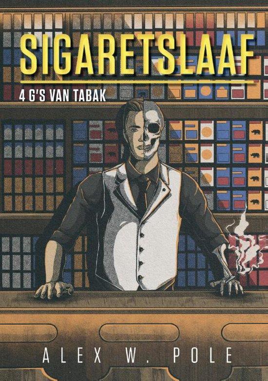 Boek cover SIGARETSLAAF van Alex W. Pole (Paperback)