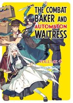 The Combat Baker and Automaton Waitress: Volume 4