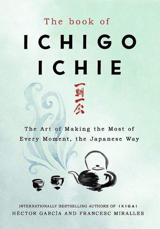 Boek cover The Book of Ichigo Ichie van Francesc Miralles (Hardcover)