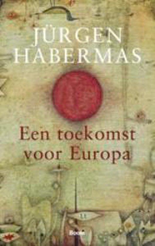 Een toekomst voor Europa - Jürgen Habermas | Fthsonline.com