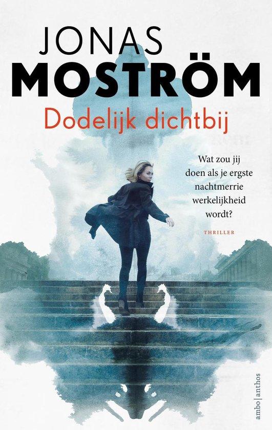Dodelijk dichtbij - Jonas Moström |