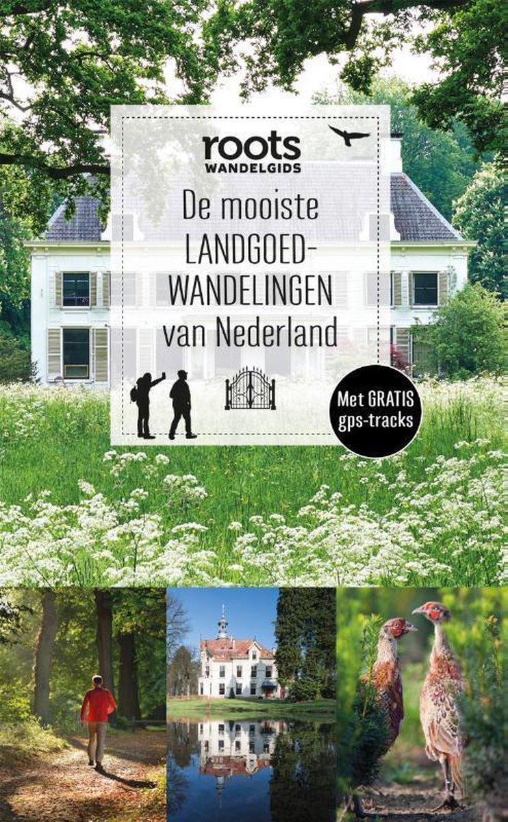 Roots wandelgids 5 -  De mooiste landgoedwandelingen van Nederland