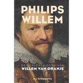 Philips Willem. De verloren zoon van Willem van Oranje