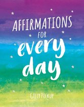 Affirmations for Every Day: Mantras for Calm, Inspiration and Empowerment
