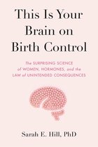 Boek cover This Is Your Brain on Birth Control van Sarah Hill (Onbekend)