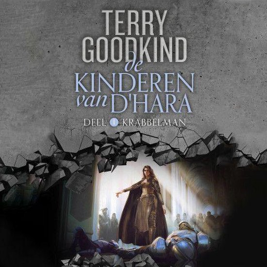 De Kinderen van D'Hara 1 - De Kinderen van D'Hara 1: Krabbelman - Terry Goodkind |