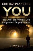 God has Plans for You