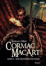 CORMAC MACART, Band 5: DER UNSTERBLICHE HEXER