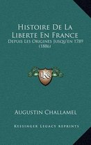 Histoire de La Liberte En France