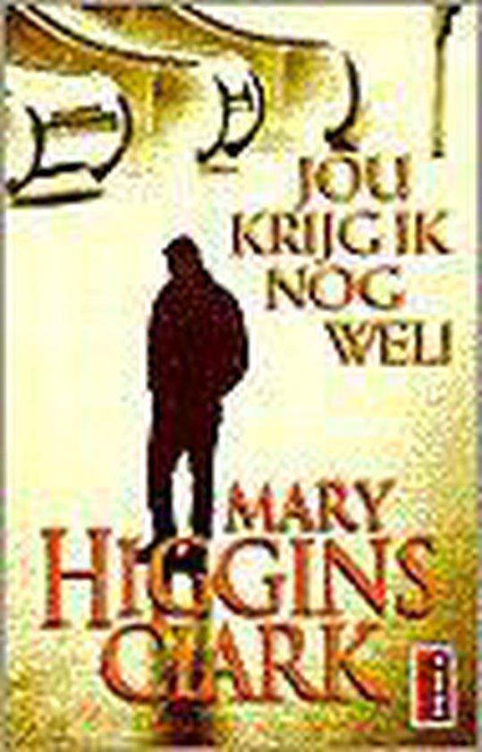 Jou Krijg Ik Nog Wel! - Mary Higgins Clark pdf epub