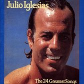 The 24 Greatest Songs Of Julio Iglesias