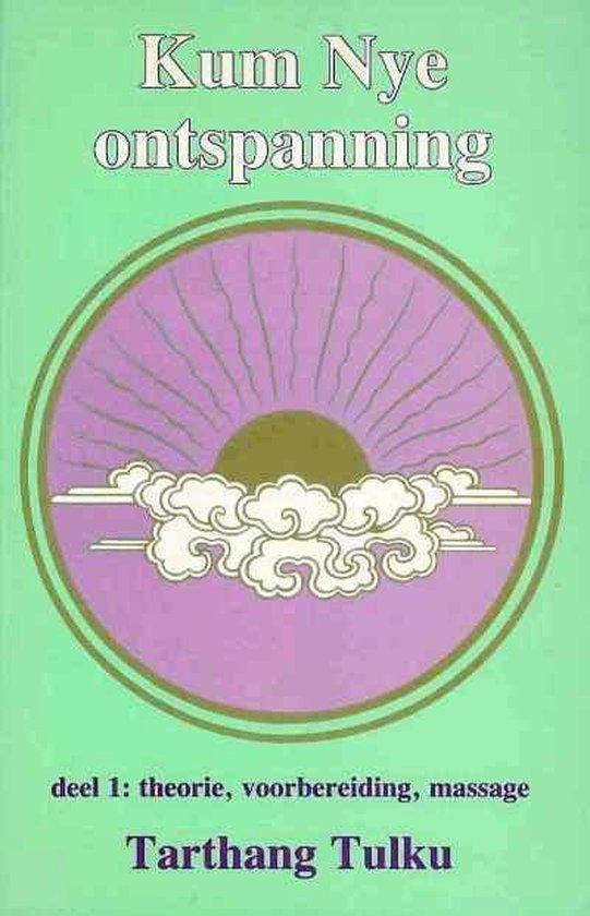 Kum Nye ontspanning - deel 1: theorie, voorbereiding, massage - Tarthang Tulku pdf epub