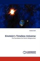 Einstein's Timeless Universe